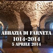 Il millennio dell'Abbazia di Farneta 1014-2014 fra passato e futuro
